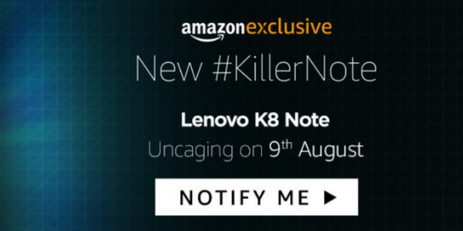 Lenovo K8 Note, Launching on August 9, Will Be an Amazon Exclusive in India